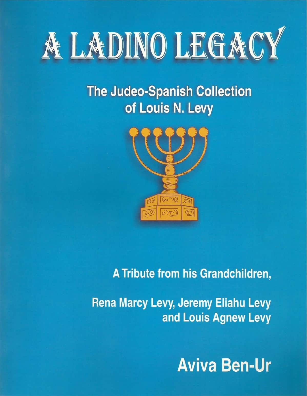 A Ladino legacy: The Judeo-Spanish collection of Louis N. Levy